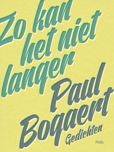 Cover van het boek 'Zo kan het niet langer'. Gedichten. Paul Bogaert. Uitgeverij Polis
