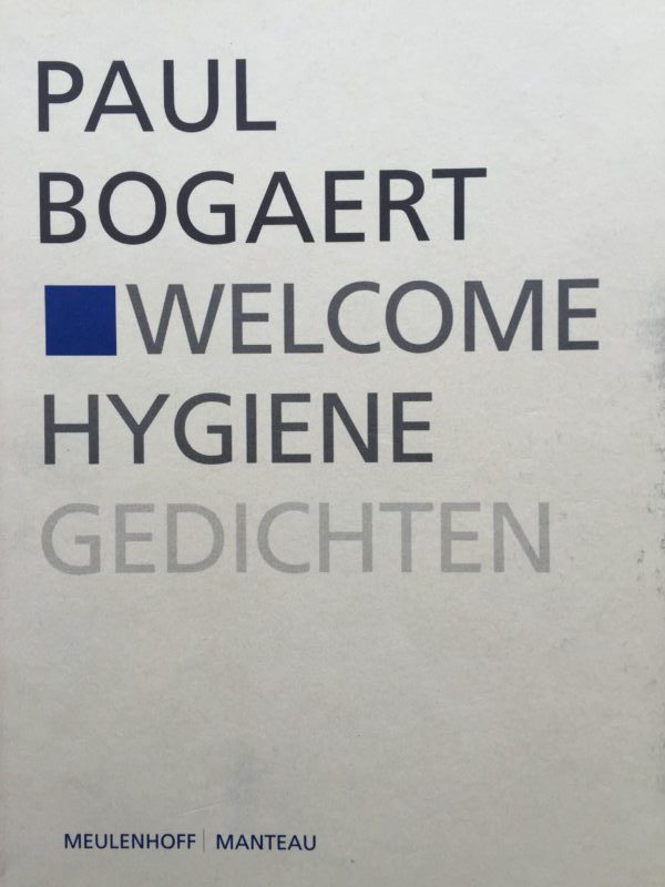 WELCOME HYGIENE. Gedichten.