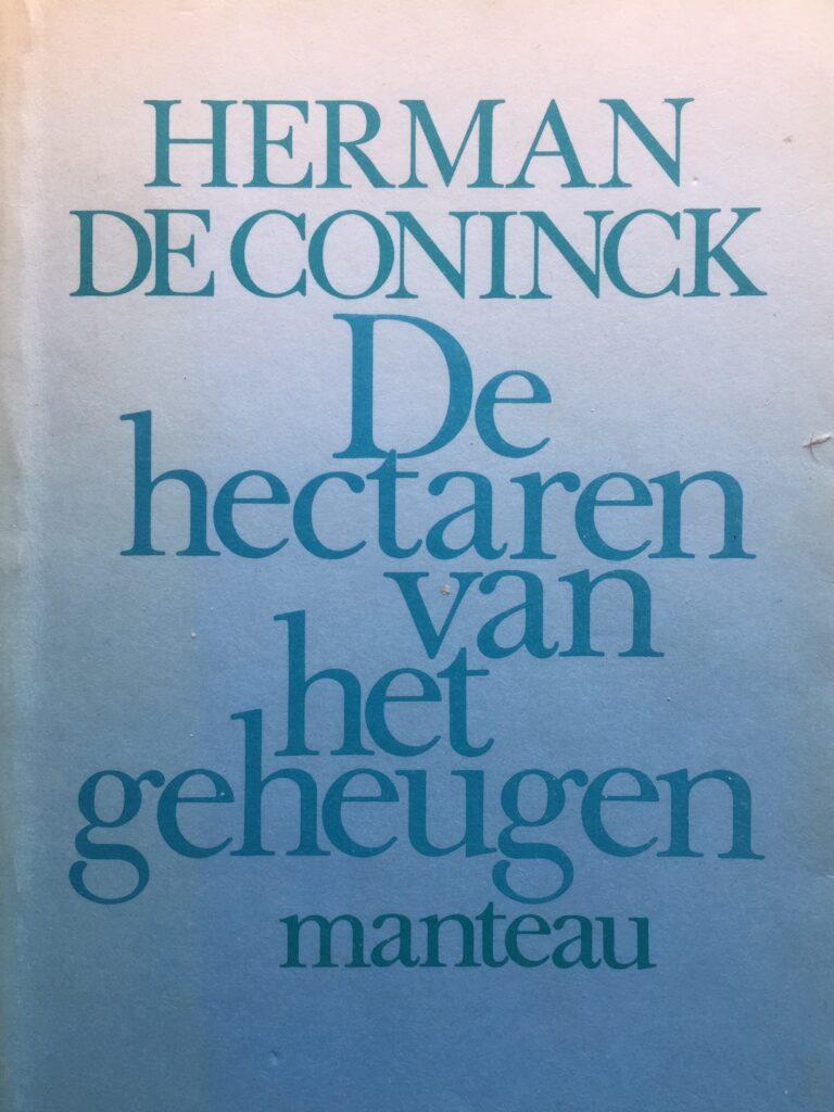 De hectaren van het geheugen - Cover van bundel van Herman de Coninck